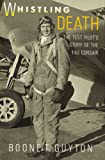 Guyton, B: Whistling Death: Test Pilot's Story of the F40 Corsair