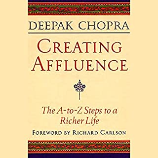 Creating Affluence                   By:                                                                                                                                 Deepak Chopra                               Narrated by:                                                                                                                                 Deepak Chopra                      Length: 55 mins     9 ratings     Overall 4.9