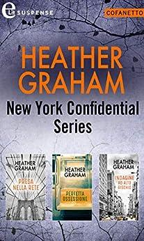New York Confidential Series | Cofanetto (eLit): Presa nella rete | Perfetta ossessione | Indagine ad alto rischio di [Heather Graham]