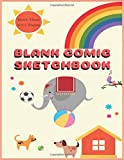 BLANK COMIC SKETCHBOOK: CREATE YOUR OWN JOURNALS, DRAWING PAPER FOR BEGINNER, BUILD IT WITH MANGA ANIME TEMPLATE ADVENTURE