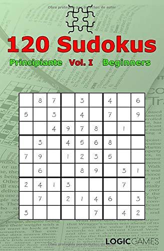 120 Sudokus Volumen I Principiantes Beginners: Volume I Large Print Letra Grande (120 Sudokus for Beginners, Band 1)