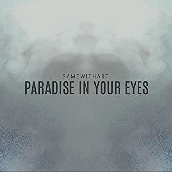 Paradise In Your Eyes EP