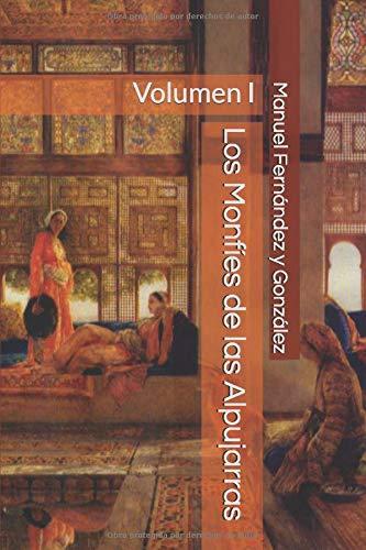Los Monfíes de las Alpujarras: Volumen I