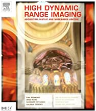 High Dynamic Range Imaging: Acquisition, Display, and Image-Based Lighting (The Morgan Kaufmann Series in Computer Graphics)