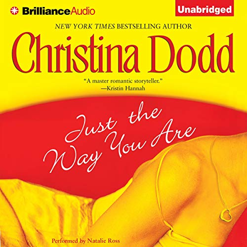 Just the Way You Are Audiobook By Christina Dodd cover art