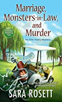 Marriage, Monsters-in-Law, and Murder (An Ellie Avery Mystery)