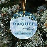 Adornos de 3 pulgadas para árboles de Navidad divertido 20202 - I's a Raquel Thing, You Wouldn't Understand - Feliz Navidad Decoraciones regalo para la familia, amigo con nombre Raquel