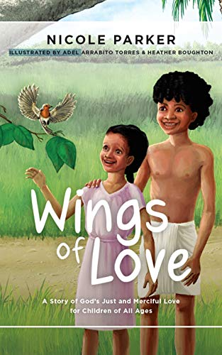 Wings of Love: A Story of God\'s Just and Merciful Love for Children of All Ages (Tales of the Exodus Book 3) (English Edition)