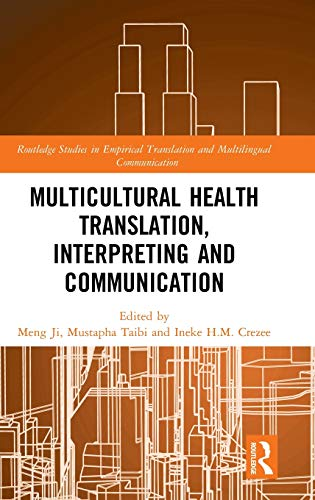Compare Textbook Prices for Multicultural Health Translation, Interpreting and Communication Routledge Studies in Empirical Translation and Multilingual Communication 1 Edition ISBN 9781138543089 by Ji, Meng,Taibi, Mustapha,Crezee, Ineke H. M.