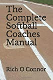 The Complete Softball Coaches Manual (Coaching Manuals)