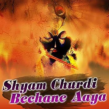 Shyam Churdi Bechane Aaya