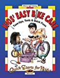 Kids' Easy Bike Care: Tune-Ups, Tools & Quick Fixes: Tune-Ups, Tools and Quick Fixes (Quick Starts for Kids!) - Stephen Cole