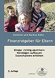 Finanzratgeber für Eltern: Kinder richtig absichern, Vermögen aufbauen, Startchancen erhöhen