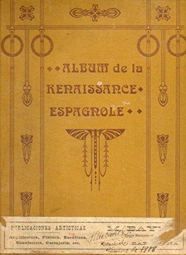 ALBUM DE LA RENAISSANCE ESPAGNOLE. ALBUM DEL RENACIMIENTO ESPAÑOL. Col. de 90 planchas.
