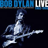 Live 1962–1966: Rare Performances From the Copyright Collections von Bob Dylan