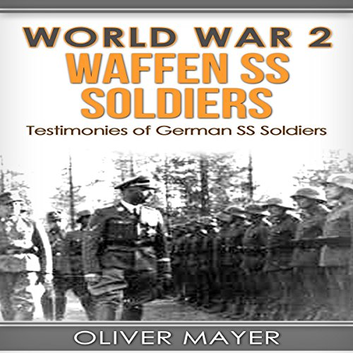 World War 2: Waffen SS Soldiers     Testimonies of German SS Soldiers - 2nd Edition              By:                                                                                                                                 Oliver Mayer                               Narrated by:                                                                                                                                 Doug Greene                      Length: 1 hr and 23 mins     1 rating     Overall 3.0