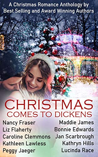 Christmas Comes to Dickens: A Christmas Romance Anthology