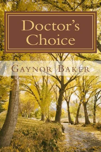 Book: Doctor's Choice by Gaynor W Baker