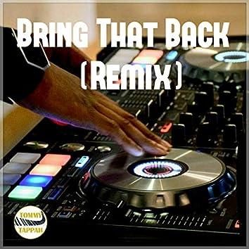 Bring That Back (Remix)