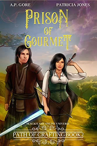 Prison of Gourmet: BlackFlame Online Litrpg/Gamelit Universe (Path of Crafting Book 2) (English Edition) 🔥