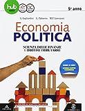 Economia politica. Scienza delle finanze. Per la 5ª classe delle Scuole superiori. Con e-...