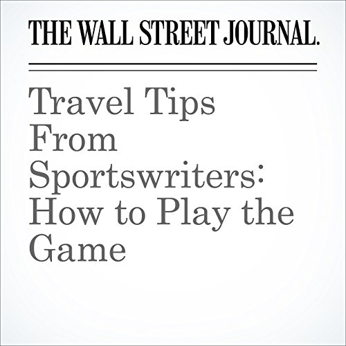 Travel Tips From Sportswriters: How to Play the Game cover art