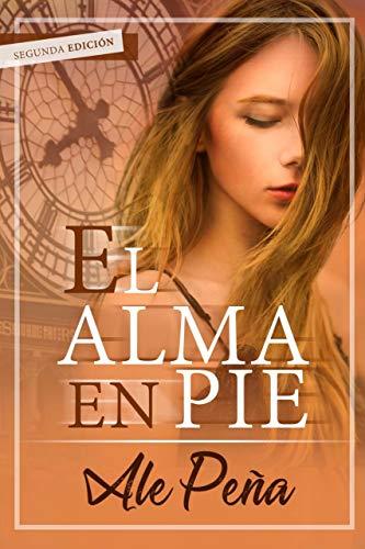 El Alma en pie de Ale Peña