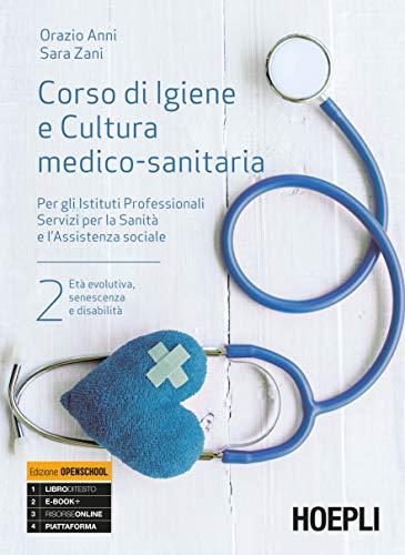 Corso di igiene e cultura medico-sanitaria. Per gli istituti professionali servizi per la sanità e l'assistenza sociale. Con e-book. Con espansione online: 2