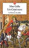 Les Chrétiens, tome 1 - Le Manteau du Soldat