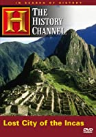 In Search of History: Lost City of the Incas [DVD] [Import]