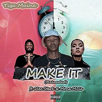 Make It (Reloaded)