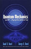 Quantum Mechanics with Applications (Dover Books on Physics)