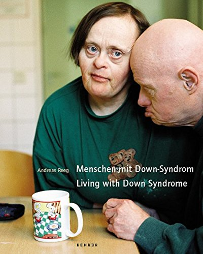 Living with Down Syndrome: Photographs by Andreas Reeg (German Edition)
