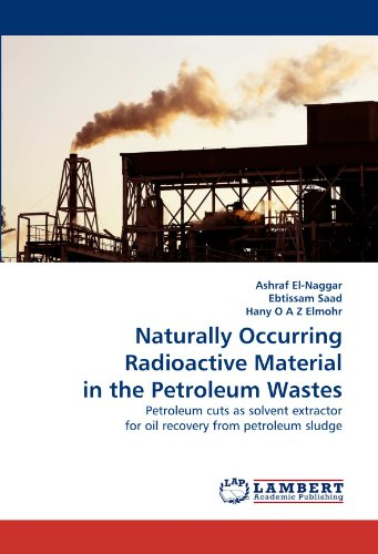 Naturally Occurring Radioactive Material in the Petroleum Wastes: Petroleum cuts as solvent extractor for oil recovery from petroleum sludge