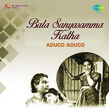"""Adugo Adugo (From """"Bala Sanyasamma Katha"""") - Single"""