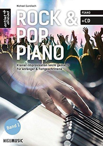 Rock & Pop Piano - Klavier-Improvisation leicht gemacht - für Anfänger & Fortgeschrittene (inkl. CD) by Michael Gundlach (2014-10-02)