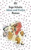 'Adam und Evelyn: Roman' von 'Ingo Schulze'