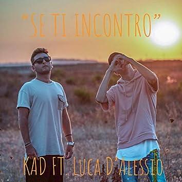 Se ti incontro (feat. Luca D'Alessio)