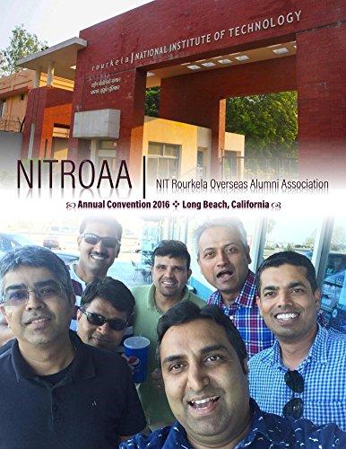 NITROAA 2016 Annual Convention - Souvenir: A digital book of memories from 2016 NITROAA Annual Convention of NIT Rourkela, held at Long Beach, California. ... Convention Souvenirs 3) (English Edition)