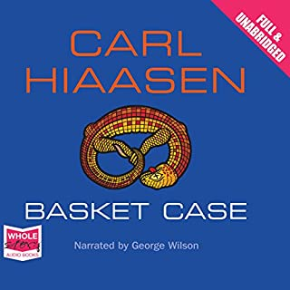 Basket Case                   By:                                                                                                                                 Carl Hiaasen                               Narrated by:                                                                                                                                 George Wilson                      Length: 12 hrs and 28 mins     29 ratings     Overall 4.5