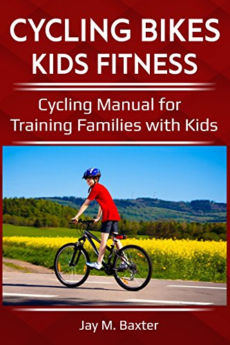CYCLING BIKES KIDS FITNESS: Cycling Manual for Training Families with Kids (English Edition)