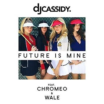 Future Is Mine (feat. Chromeo & Wale)