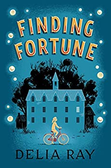 Finding Fortune by [Delia Ray]