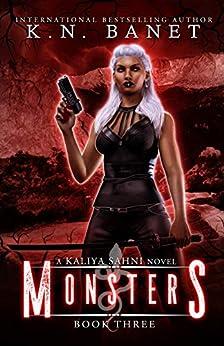 Monsters (Kaliya Sahni Book 3) by [K.N. Banet]