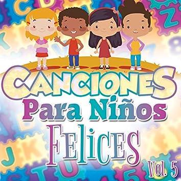 Canciones para Niños Felices Vol. 5