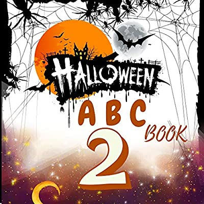 Halloween : ABC (BOOK) For Kids Ages 2-7:| Cute & Spooky & Scary Gift Idea for Girls, Boys, Children, Kids, Toddlers, (second edition)