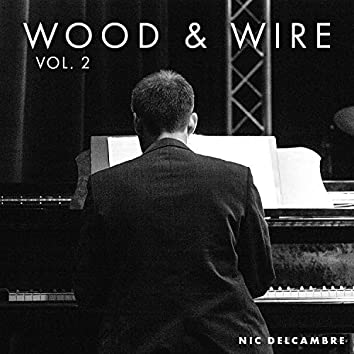 Wood and Wire, Vol. 2