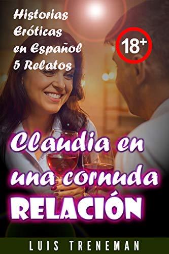 Claudia en una cornuda relación de Luis Treneman
