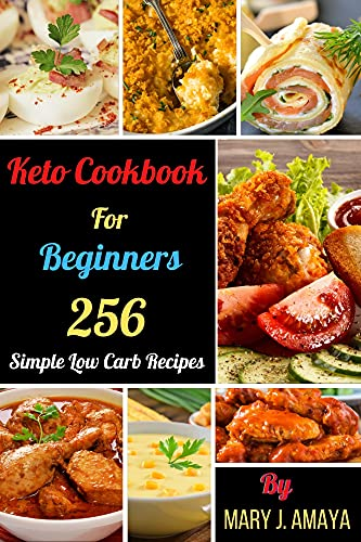 Keto Cookbook For Beginners: 256 Simple Low Carb Recipes (English Edition)