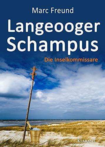 Langeooger Schampus. Die Inselkommissare - Ostfrieslandkrimi